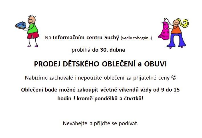 Od úterý 19.3.2013 bude probíhat PRODEJ DĚTSKÉHO OBLEČENÍ v budově  Informačního centra Suchý (vedle tobogánu). Nabízíme zachovalé i nepoužité  oblečení za ... 94ffb72d38